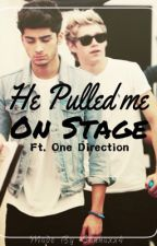 He Pulled Me On Stage Ft. One Direction by slyjtherin