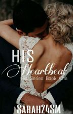 His Heartbeat (#1) by Sarah24SM