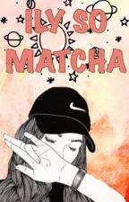 BLS (1)-ILY So Matcha by elzbthjkl
