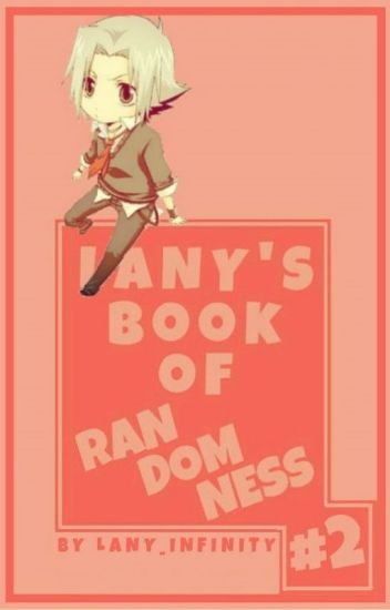 LANY'S BOOK OF RANDOMNESS #2