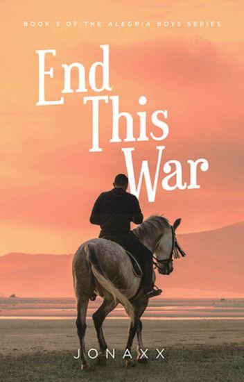 End This War (Alegria Boys #3) (Published under MPress)