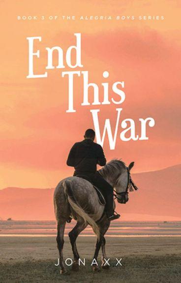 End This War (Alegria Boys #3)