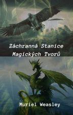 Záchranná Stanice Magických Tvorů by MurielWeasley