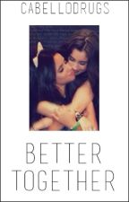 Better Together by cabellodrugs