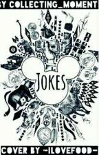 Jokes [✔] by collecting_moments
