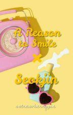 A Reason To Smile ✖ Seokjin ✔ by sstrawberrypie
