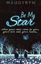 Be My Star by maudyryn