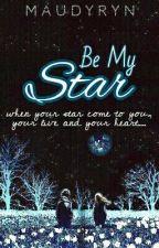 Be My Star by maudyryn