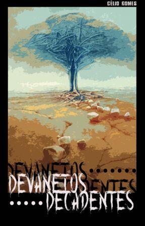 Devaneios Decadentes by CelioAmaral20