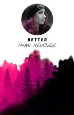 better than revenge; by flairslynch