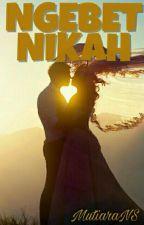 Ngebet Nikah by MutiaraaNS