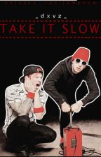 Take it slow by JetBlackHeart_88