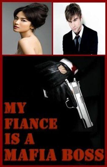 My Fiance is a Mafia Boss