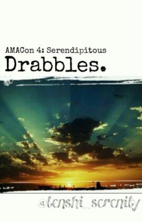 AMACon 4 Serendipitous: Drabbles by tenshi_serenity