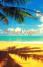 Stoked Again! by Akahana123