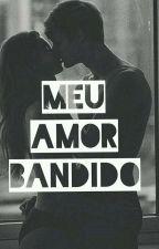 Meu Amor Bandido by BeatrizSantos656