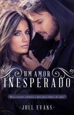 Um Amor Inesperado by JullEvans