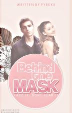 Behind The Mask (Major Editing, Slow Updates) by Pyrexx