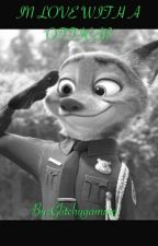 IN LOVE WITH A OFFICER zootropolis( Nick Wilde x reader) by Glitchygaming