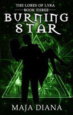 The Lores of Lyra - Burning Star [Book III] by MajaDiana