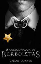 O Colecionador de Borboletas by Daiane0888