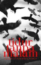 TIDUR TANPA MALAM by HaikalHamdan