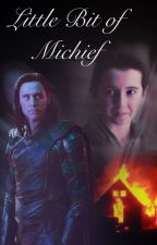 Little bit of mischief (Loki fanfic) by mrduncan219