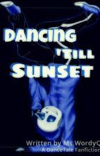 Dancing 'till Sunset (Dance!Sans X Reader) by mswordyQ