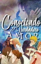 Conociendo al Amor Verdadero  by karina23hyuga