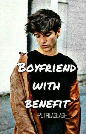 Boyfriend With Benefit by putrilagilagi