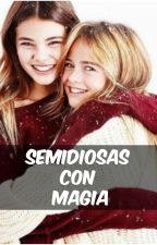 Semidiosas con magia by hijasdehecate