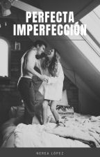 Perfecta imperfección by nerycracy