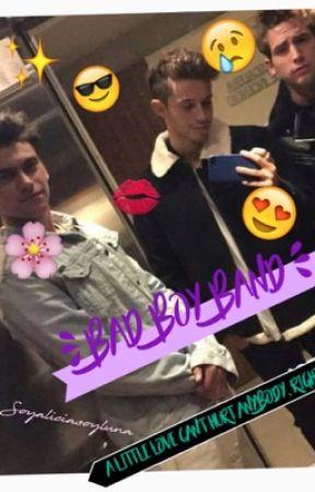 Bad Boy Band (✔️) by SoyAliciaSoyLuna