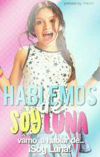 Hablemos de Soy Luna by NALGASDELBERNAS