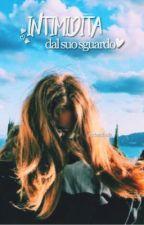 Intimidita dal suo Sguardo||Saultrice by andaraffaella