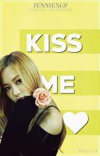Kiss Me ➳ ChaeLisa • One Shot • by jenniexgf