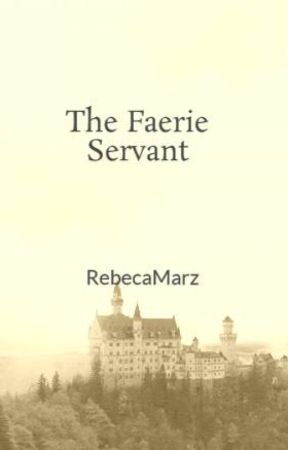 The Faerie Servant by RebecaMarz