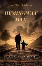 Hemingway Man by JWCMaher