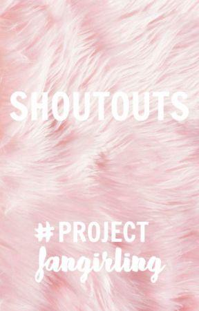Shoutouts #ProjectFangirling by projectfangirling