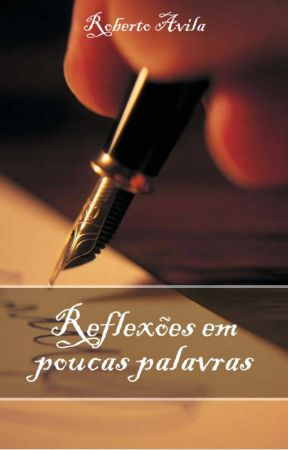 Reflexões em poucas palavras by Prof_RobertoAvila