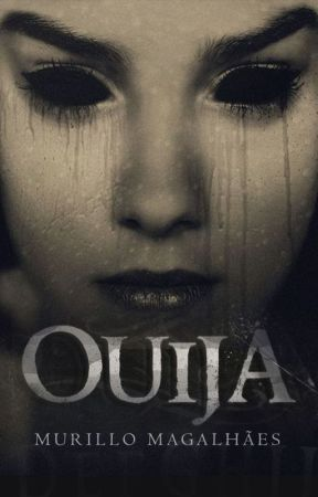 OUIJA - Conto Completo by MurilloMagalhaes