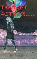 THE LOST ACTRESS......... by kawaiise_akansha