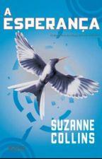A Esperança - Suzanne Collins  by kaylleblackpotter