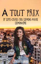 À TOUT PRIX by LuxuryDrug