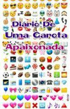 Diário De Uma Garota Apaixonada  by umagarotannormal13