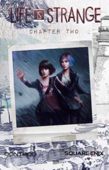 Life is Strange - Chapter Two