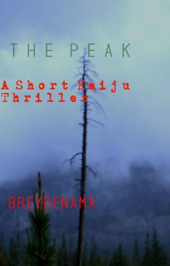 THE PEAK: A Short Kaiju Thriller