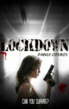 Lockdown by DarklyCosmos