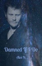 Damned If I Do (Supernatural Lucifer Fanfic) by youreviloverlord