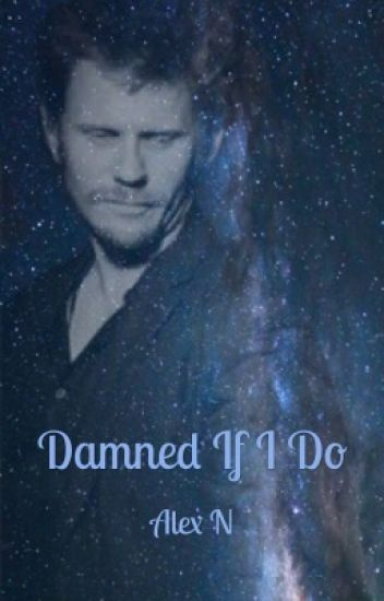 Damned If I Do (Supernatural Lucifer Fanfic)